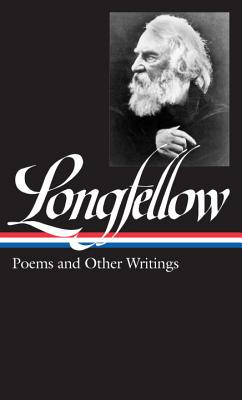 Henry Wadsworth Longfellow: Poems and Other Writings - McClatchy, J D, Professor (Editor), and Longfellow, Henry Wadsworth