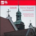 Henryk G?recki: Kleines Requiem; Lerchenmusik
