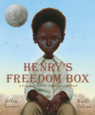 Henry's Freedom Box: A True Story from the Underground Railroad - Levine, Ellen, and Nelson, Kadir (Illustrator)