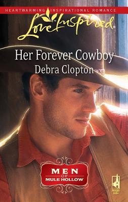 Her Forever Cowboy: Men of Mule Hollow - Clopton, Debra
