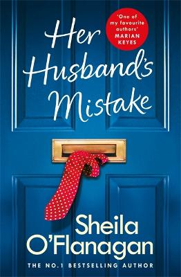 Her Husband's Mistake: A marriage, a secret, and a wife's choice... - O'Flanagan, Sheila
