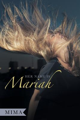 Her Name Is Mariah - Mima