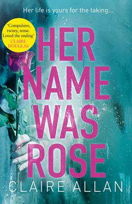 Her Name Was Rose - Allan, Claire
