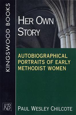 Her Own Story - Chilcote, Paul Wesley, PhD