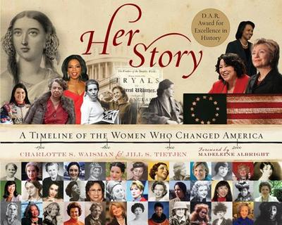 Her Story: A Timeline of the Women Who Changed America - Waisman, Charlotte S, PH.D., and Tietjen, Jill S