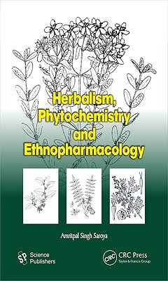 Herbalism, Phytochemistry and Ethnopharmacology - Amritpal
