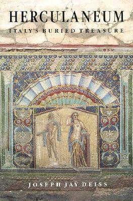Herculaneum: Italy's Buried Treasure - Deiss, Joseph