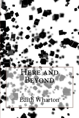 Here and Beyond - Edith Wharton
