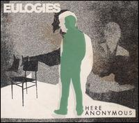 Here Anonymous - Eulogies