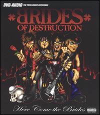 Here Come the Brides - Brides of Destruction