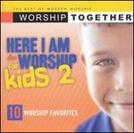 Here I Am to Worship for Kids, Vol. 2