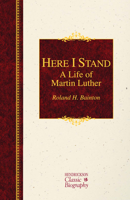 Here I Stand: A Life of Martin Luther - Bainton, Roland H