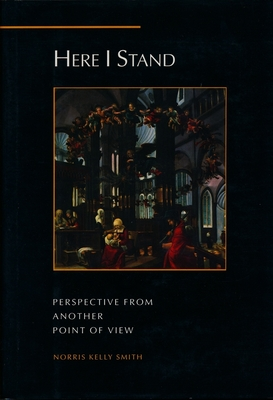 Here I Stand: Perspectives from Another Point of View - Smith, Norris Kelly, Professor