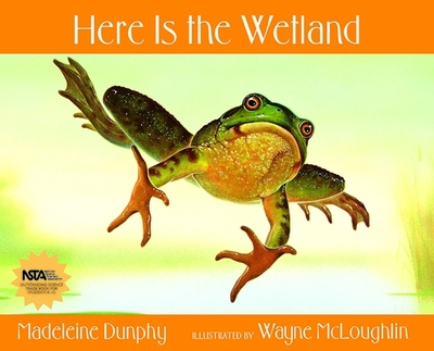 Here Is the Wetland - Dunphy, Madeleine