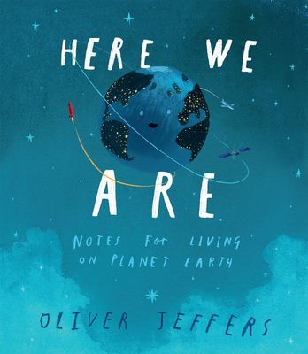 Here We Are: Notes for Living on Planet Earth -