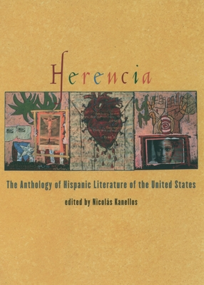 Herencia: The Anthology of Hispanic Literature of the United States - Kanellos, Nicolas (Editor)