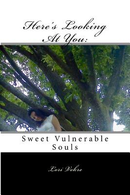 Here's Looking at You: Sweet, Vulnerable Souls - Vekre, Lori