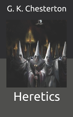 Heretics - Chesterton, G K