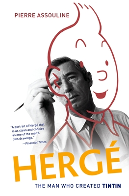 Herge: The Man Who Created Tintin - Assouline, Pierre, and Ruas, Charles (Translated by)