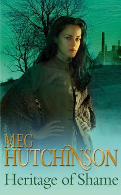 Heritage of Shame - Hutchinson, Meg