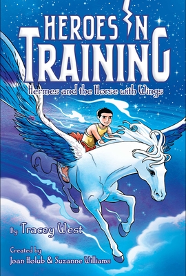 Hermes and the Horse with Wings - Holub, Joan (Creator), and Williams, Suzanne (Creator), and West, Tracey