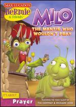 Hermie & Friends: Milo the Mantis Who Wouldnt Pray