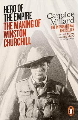 Hero of the Empire: The Making of Winston Churchill - Millard, Candice