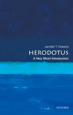 Herodotus: A Very Short Introduction - Roberts, Jennifer T.