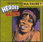 Heroes of the Blues: The Very Best of Ma Rainey [Remastered]