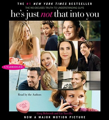 He's Just Not That Into You: The No-Excuses Truth to Understanding Guys - Behrendt, Greg (Read by), and Tuccillo, Liz (Read by)