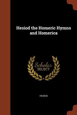 Hesiod the Homeric Hymns and Homerica - Hesiod