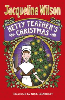 Hetty Feather's Christmas - Wilson, Jacqueline, and Sharratt, Nick (Designer)