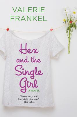 Hex and the Single Girl - Frankel, Valerie