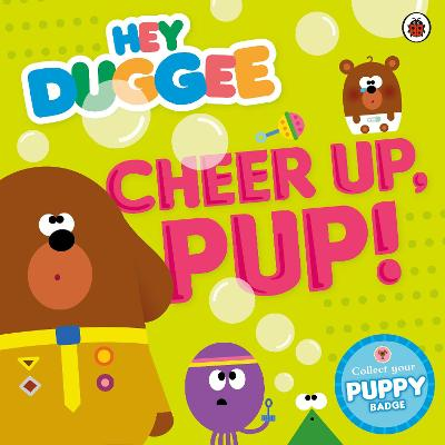 Hey Duggee: Cheer Up, Pup! -