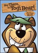 Hey There, It's Yogi Bear - Joseph Barbera; William Hanna