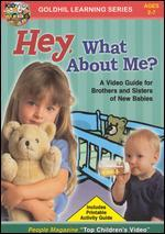 Hey, What About Me? A Video Guide for Brothers and Sisters of New Babies