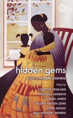 Hidden Gems - Newland, Courttia, and Adebayo, Mojisola, and James, Lennie