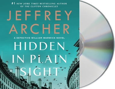 Hidden in Plain Sight: A Detective William Warwick Novel - Archer, Jeffrey, and Blagden, George (Read by)