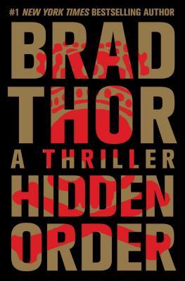 Hidden Order: A Thriller - Thor, Brad