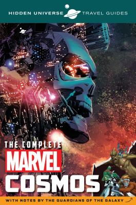 Hidden Universe Travel Guide: The Complete Marvel Cosmos: With Notes by the Guardians of the Galaxy - Sumerak, Marc