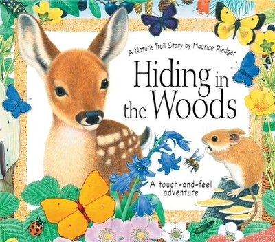 Hiding in the Woods: A Nature Trail Book -