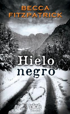 Hielo Negro / Black Ice - Fitzpatrick, Becca, and Morera, Victoria (Translated by)