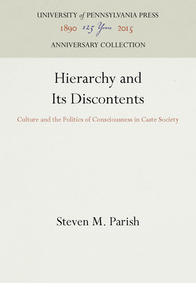 Hierarchy and Its Discontents: Culture and the Politics of Consciousness in Caste Society -