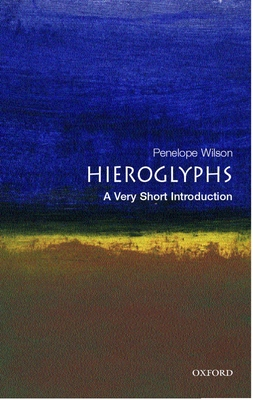 Hieroglyphs: A Very Short Introduction - Wilson, Penelope