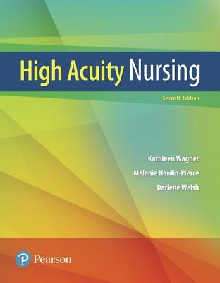 High-Acuity Nursing - Wagner, Kathleen, and Hardin-Pierce, Melanie, and Welsh, Darlene