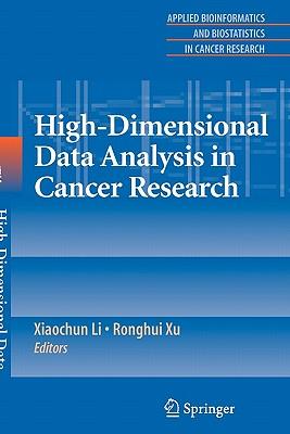 High-Dimensional Data Analysis in Cancer Research - Li, Xiaochun (Editor), and Xu, Ronghui (Editor)