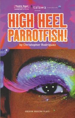 High Heel Parrotfish! - Rodriguez, Christopher
