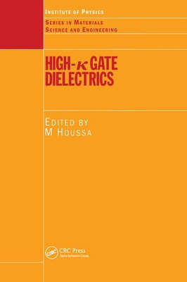 High K Gate Dielectrics - Houssa, Michel, Dr. (Editor)