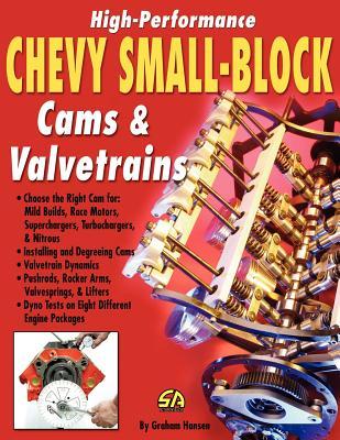 High-Performance Chevy Small-Block Cams and Valvetrains - Hansen, Graham