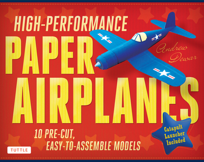High-Performance Paper Airplanes Kit: 10 Pre-Cut, Easy-To-Assemble Models [Origami Kit with Pop-Out Cards, Book, & Catapult] - Dewar, Andrew